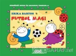 Futbol Maçı 27 - Uğurböceği Sevecen ile Salyangoz Tomurcuk