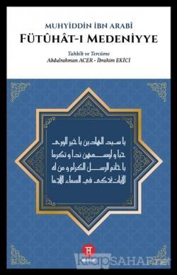 Fütuhat-ı Medeniyye - Muhyiddin İbn Arabi | Yeni ve İkinci El Ucuz Kit