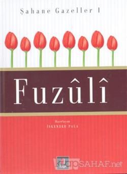 Fuzuli Şahane Gazeller 1 (Ciltli)