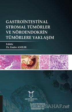 Gastrointestinal Stromal Tümörler ve Nöroendokrin Tümörlere Yaklaşım