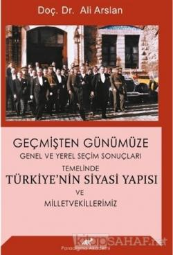 Geçmişten Günümüze Türkiye'nin Siyasi Yapısı ve Milletvekillerimiz