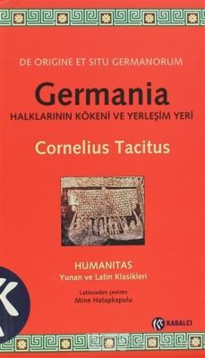 Germania Halklarının Kökeni ve Yerleşim Yeri - Cornelius Tacitus | Yen