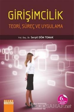 Girişimcilik - Teori, Süreç ve Uygulama