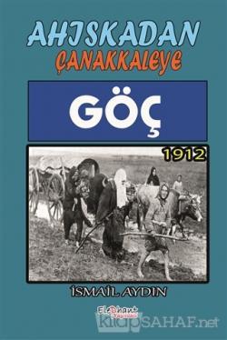 Göç 1912 - Ahıskadan Çanakkaleye