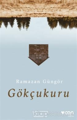 Gökçukuru - Ramazan Güngör | Yeni ve İkinci El Ucuz Kitabın Adresi