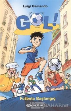 Gol! - Futbola Başlangıç (Ciltli)