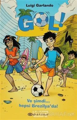 Gol! - Ve Şimdi Hepsi Brezilya'da! (Ciltli)