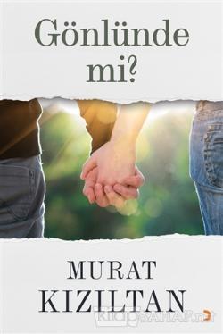 Gönlünde mi? - Murat Kızıltan- | Yeni ve İkinci El Ucuz Kitabın Adresi