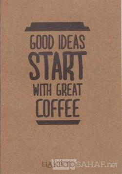 Good İdeas Start With Great Coffee
