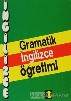 Gramatik İngilizce Öğretimi A Complate English Grammer and Idioms (Tam İngilizce Grameri ve İdyumlar)