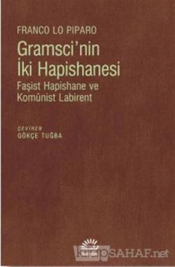 Gramsci'nin İki Hapishanesi