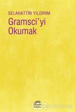 Gramsci'yi Okumak