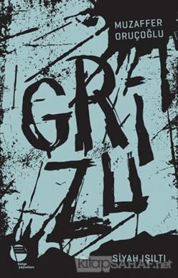 Grizu 1 - Siyah Işıltı