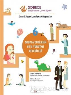 Grupla Etkileşim ve İş Yürütme Becerileri - Sobece 6
