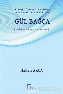 Gül Bağça - Kumuk Türkçesiyle Yazılmış Arap Harfli Bir Vaaz Kitabı