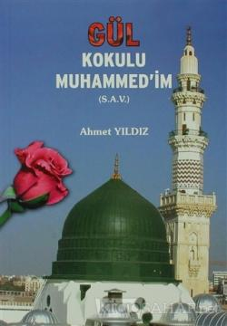 Gül Kokulu Muhammed'im (S.A.V.)