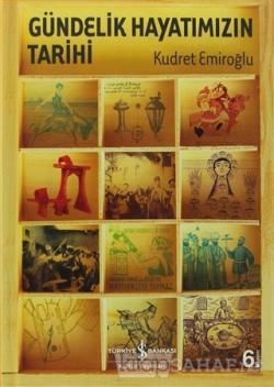 Gündelik Hayatımızın Tarihi (Ciltli) - Kudret Emiroğlu- | Yeni ve İkin