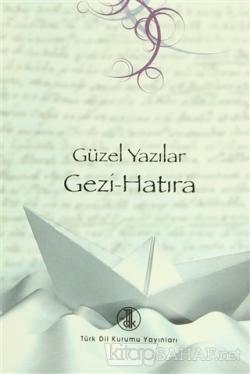 Güzel Yazılar - Gezi-Hatıra