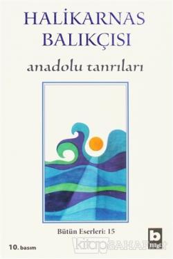 Halikarnas Balıkçısı - Anadolu Tanrıları Bütün Eserleri 15