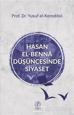 Hasan el-Benna Düşüncesinde Siyaset