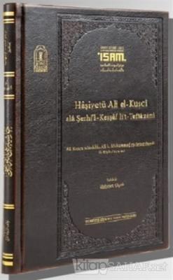 Haşiyetü Ali El-Kuşci Ala Şerhi'l-Keşşaf Lit-Teftazani (Ciltli)