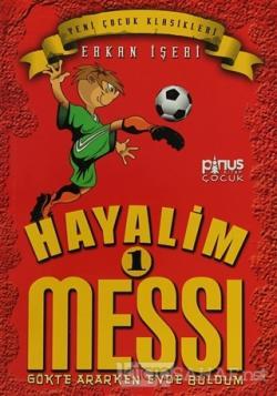 Hayalim Messi 1 - Gökte Ararken Evde Buldum