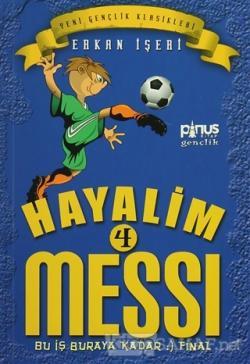 Hayalim Messi 4 - Bu İş Buraya Kadar Final