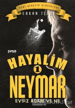 Hayalim Neymar 1 - Evsiz Adam ve Ne