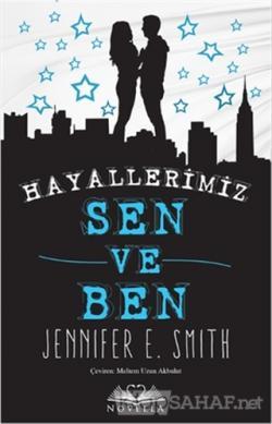 Hayallerimiz Sen ve Ben - Jennifer E. Smith- | Yeni ve İkinci El Ucuz