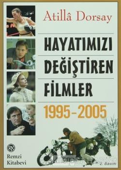 Hayatımızı Değiştiren Filmler 1995 - 2005