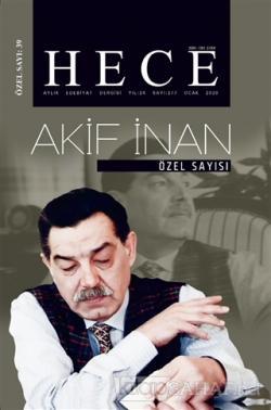 Hece Aylık Edebiyat Dergisi Akif İnan Özel Sayı: 39 / 277 Ocak 2020
