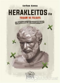 Herakleitos ile Yaşam ve Felsefe (Ciltli)