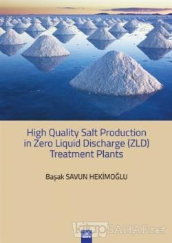 High Quality Salt Production in Zero Liquid Discharge (ZLD) Treatment Planst