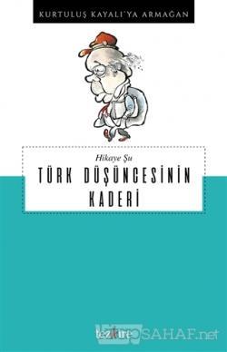 Hikaye Şu Türk Düşüncesinin Kaderi