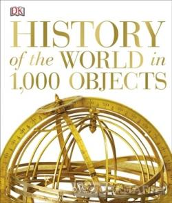 History of the World in 1000 Objects (Ciltli)