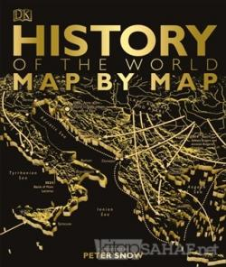 History of the World Map By Map (Ciltli)
