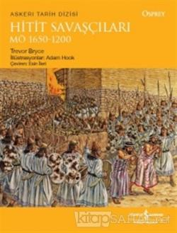 Hitit Savaşçıları M.Ö 1650-1200