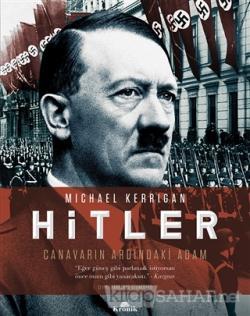 Hitler - Canavarın Ardındaki Adam (Ciltli)