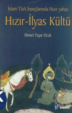 Hızır-ilyas Kültü - Ahmet Yaşar Ocak | Yeni ve İkinci El Ucuz Kitabın