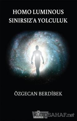 Homo Luminous - Sınırsız'a Yolculuk
