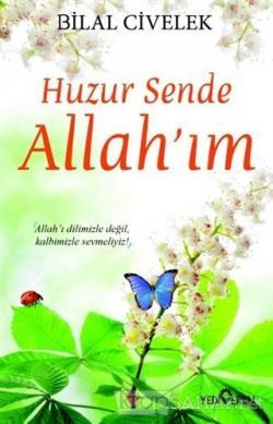 Huzur Sende Allah'ım