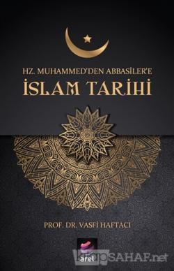 Hz Muhammed'den Abbasiler'e İslam Tarihi - Vasfi Haftacı | Yeni ve İki