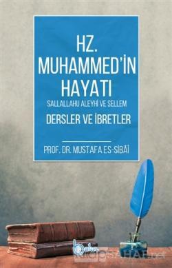 Hz. Muhammed'in Hayatı Dersler ve İbretler