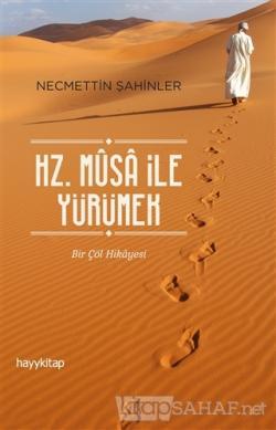 Hz. Musa İle Yürümek