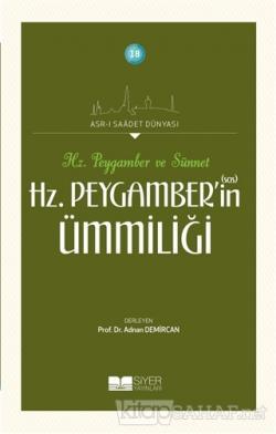 Hz. Peygamber'in Ümmiliği - Hz. Peygamber ve Sünnet