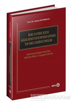 İdare Aleyhine Açılan Sağlık Hizmeti Sunumundan Kaynaklı Tam Yargı (Ta