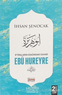 İftiraların Odağındaki Sahabi : Ebu Hureyre