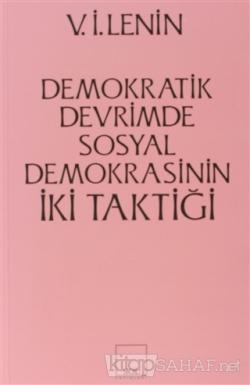İki Taktik Demokratik Devrimde Sosyal Demokrasinin İki Taktiği
