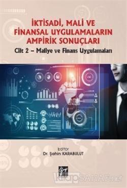 İktisadi, Mali ve Finansal Uygulamaların Ampirik Sonuçları