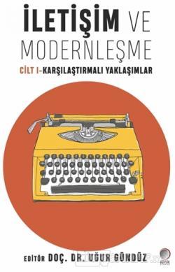 İletişim ve Modernleşme - Uğur Gündüz- | Yeni ve İkinci El Ucuz Kitabı